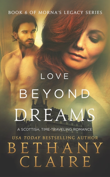 Love Beyond Dreams - A Scottish Time Travel Romance ebook by Bethany Claire