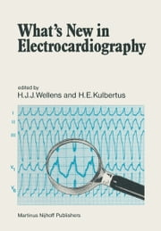 What's New in Electrocardiography ebook by Hein J.J. Wellens,H.E. Kulbertus