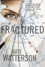 Fractured - A Thriller ebook by Kate Watterson