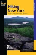Hiking New York - A Guide To The State's Best Hiking Adventures ebook by Rhonda and George Ostertag, George Ostertag