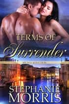 Terms of Surrender ebook by Stephanie Morris