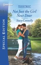 Not Just the Girl Next Door ebook by Stacy Connelly