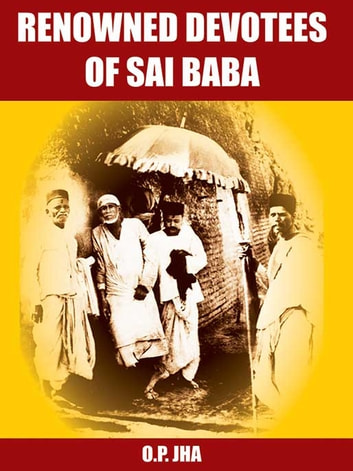 Renowned Devotees of Sai Baba ebook by O.P. Jha