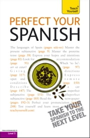 Perfect Your Spanish 2E: Teach Yourself ebook by Juan Kattan-Ibarra