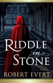 Riddle in Stone - (The Riddle in Stone Series - Book One) ebook by Robert Evert