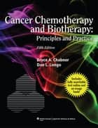 Cancer Chemotherapy and Biotherapy - Principles and Practice ebook by Bruce A. Chabner, Dan L. Longo