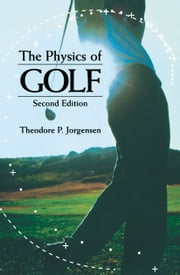 The Physics of Golf ebook by Theodore P. Jorgensen
