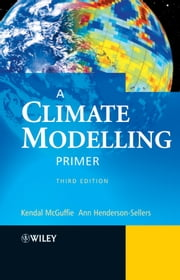 A Climate Modelling Primer ebook by Kendal McGuffie,Ann Henderson-Sellers