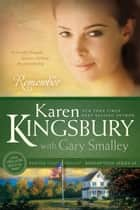 Remember ebook by Karen Kingsbury, Gary Smalley