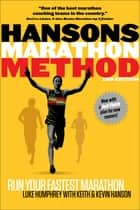 Hansons Marathon Method - Run Your Fastest Marathon the Hansons Way ebook by Humphrey, Hanson