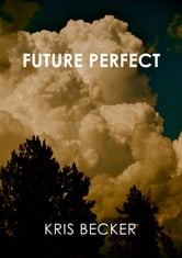 Future Perfect ebook by Kris Becker