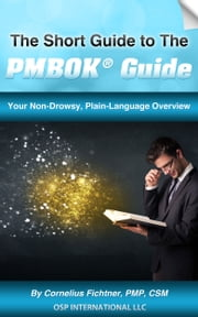 The Short Guide to The PMBOK Guide ebook by Cornelius Fichtner