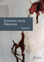 Fainting with Freedom ebook by Ouyang Yu