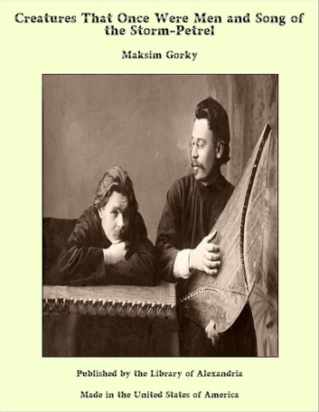 Creatures That Once Were Men ebook by Maksim Gorky