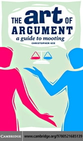 The Art of Argument: Mooting Guide ebook by Kee,Christopher