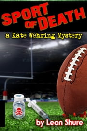 Sport of Death, a Kate Wehring Mystery ebook by Leon Shure