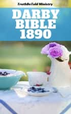 Darby Bible 1890 eBook by John Nelson Darby, TruthBetold Ministry