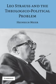 Leo Strauss and the Theologico-Political Problem ebook by Heinrich Meier