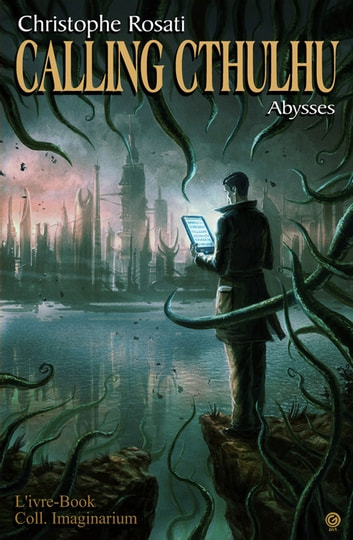 Calling Cthulhu - Abysses ebook by Christophe Rosati