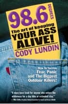 98.6 Degrees ebook by Cody Lundin