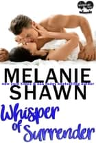 Whisper of Surrender ebook by Melanie Shawn