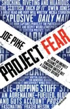 Project Fear - How an Unlikely Alliance Left a Kingdom United but a Country Divided ebook by Joe Pike