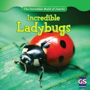 Incredible Ladybugs ebook by Ashley, Susan