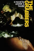 The Grabbers ebook by Lester S. Taube