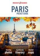 Insight Guides Pocket Paris ebook by APA Publications Limited
