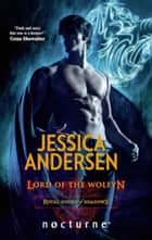 Lord of the Wolfyn (Mills & Boon Nocturne) (Royal House of Shadows, Book 3) ebook by Jessica Andersen