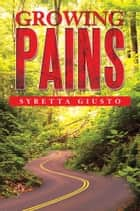 GROWING PAINS ebook by Syretta Giusto