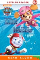 Up in the Air!/Under the Waves! (PAW Patrol) ebook by Nickelodeon Publishing