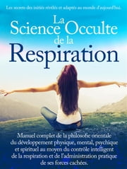 La Science Occulte de la Respiration ebook by Kobo.Web.Store.Products.Fields.ContributorFieldViewModel