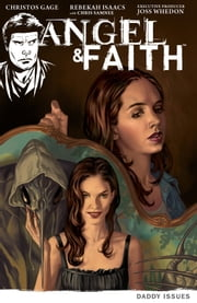 Angel & Faith Volume 2: Daddy Issues ebook by Christos Gage,Various Artists