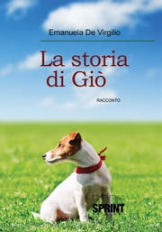 La storia di Giò ebook by Emanuela De Virgilio