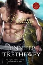 Betting the Scot ekitaplar by Jennifer Trethewey