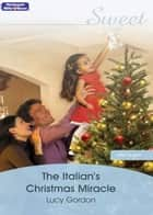 The Italian's Christmas Miracle ebook by Lucy Gordon