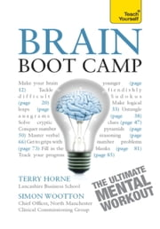 Brain Boot Camp: Teach Yourself ebook by Simon Wootton,Terry Horne