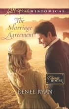 The Marriage Agreement (Mills & Boon Love Inspired Historical) (Charity House, Book 9) ebook by Renee Ryan