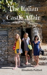 The Italian Castle Affair ebook by Elizabeth Pulford