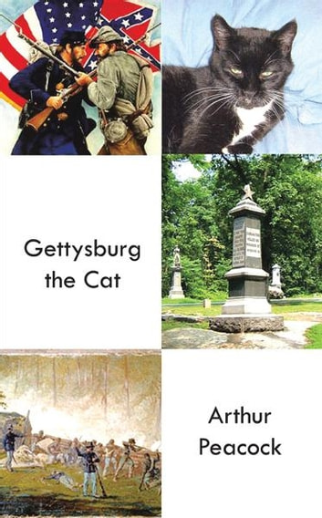 Gettysburg the Cat ebook by Arthur Peacock