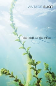 The Mill on the Floss ebook by George Eliot,Marina Lewycka