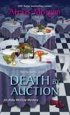 Death by Auction ebook by Alexis Morgan