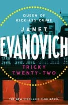 Tricky Twenty-Two - A sassy and hilarious mystery of crime on campus ebook by Janet Evanovich