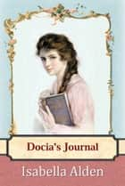 Docia's Journal - God is Love ebook by Isabella Alden, Pansy