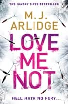 Love Me Not - DI Helen Grace 7 ebook by