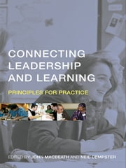 Connecting Leadership and Learning - Principles for Practice ebook by John MacBeath,Neil Dempster