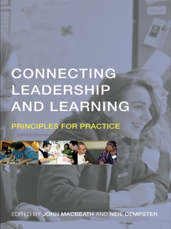 Connecting Leadership and Learning - Principles for Practice eBook by