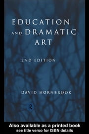 Education and Dramatic Art ebook by Hornbrook, David