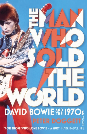 The Man Who Sold The World - David Bowie And The 1970s ebook by Peter Doggett